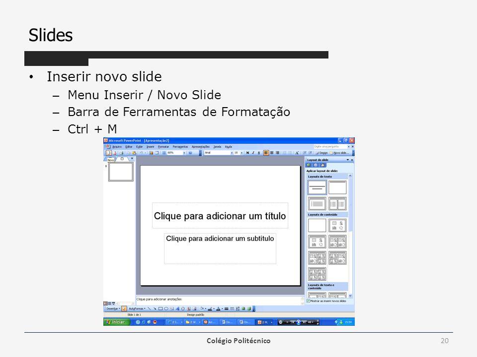 Slides Inserir novo slide Menu Inserir / Novo Slide