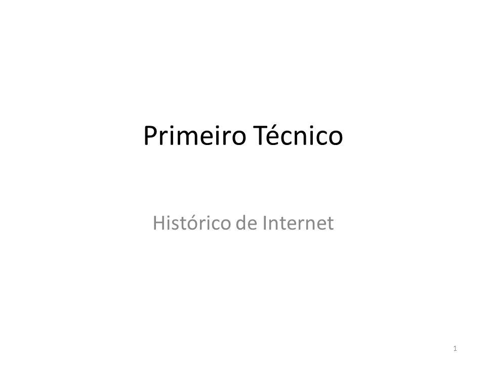 Primeiro Técnico Histórico de Internet