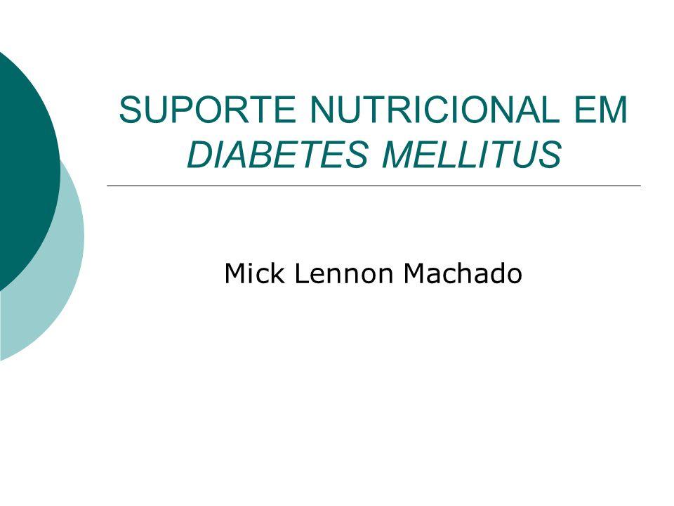 SUPORTE NUTRICIONAL EM DIABETES MELLITUS