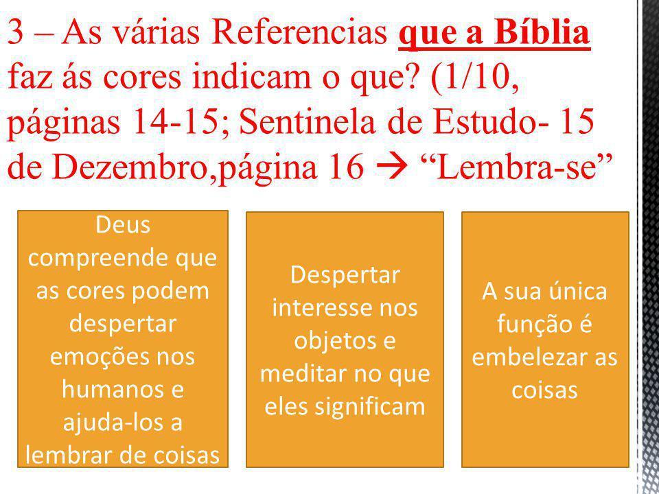 3 – As várias Referencias que a Bíblia faz ás cores indicam o que