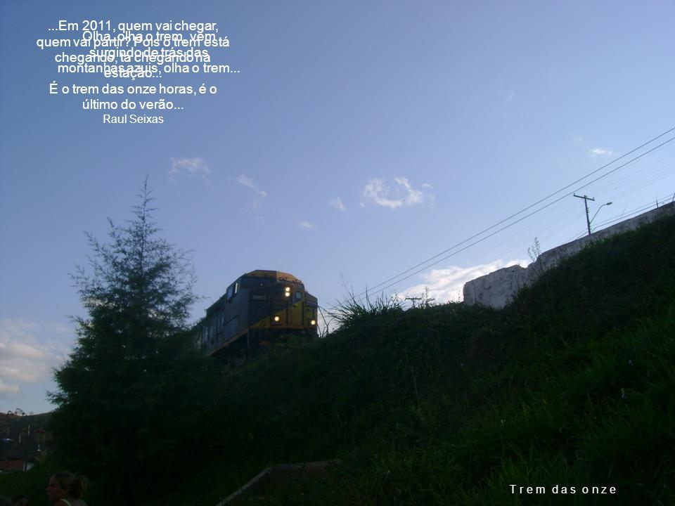 É o trem das onze horas, é o último do verão...