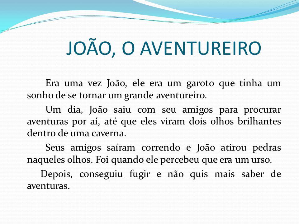 JOÃO, O AVENTUREIRO