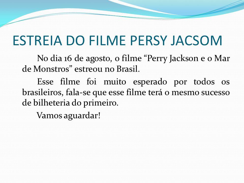 ESTREIA DO FILME PERSY JACSOM