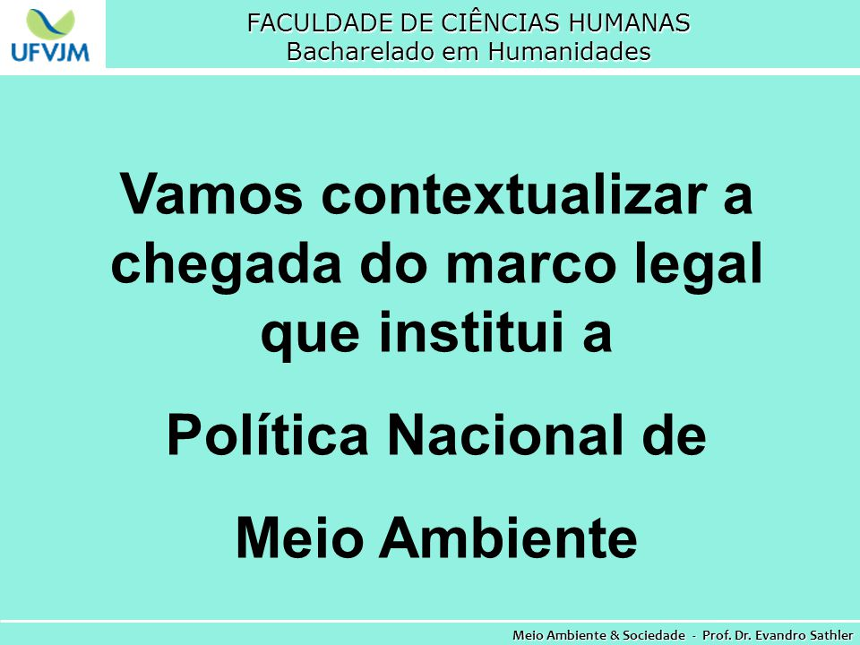 Vamos contextualizar a chegada do marco legal que institui a