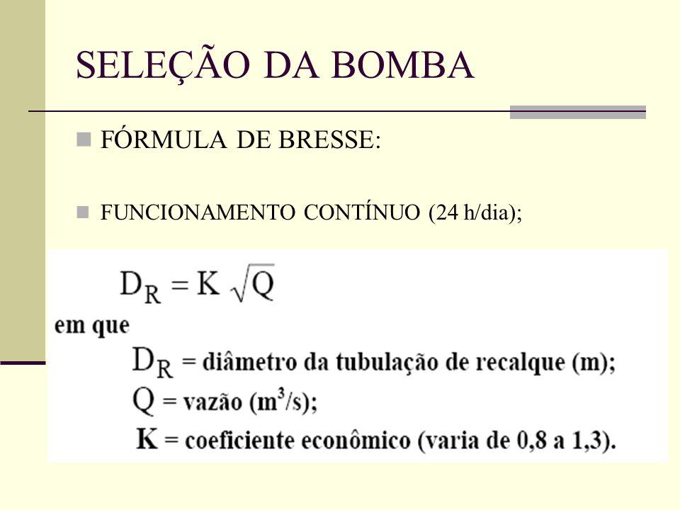 SELEÇÃO DA BOMBA FÓRMULA DE BRESSE: FUNCIONAMENTO CONTÍNUO (24 h/dia);