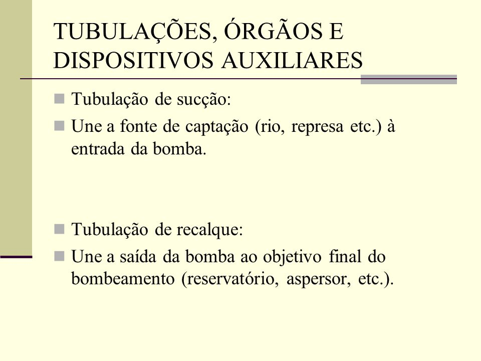 TUBULAÇÕES, ÓRGÃOS E DISPOSITIVOS AUXILIARES