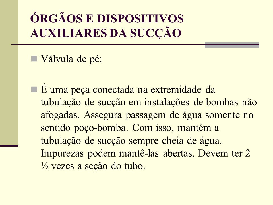 ÓRGÃOS E DISPOSITIVOS AUXILIARES DA SUCÇÃO