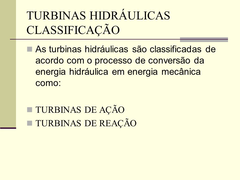 TURBINAS HIDRÁULICAS CLASSIFICAÇÃO