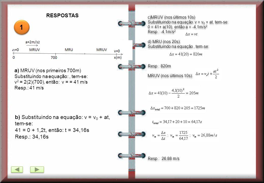 1 RESPOSTAS a) MRUV (nos primeiros 700m)