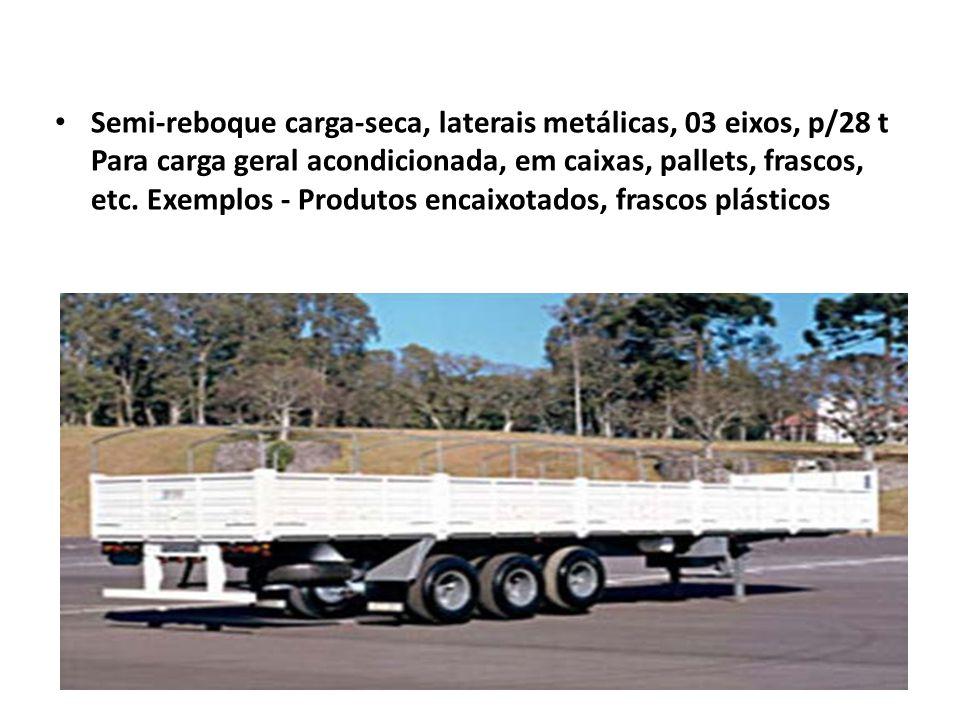 Semi-reboque carga-seca, laterais metálicas, 03 eixos, p/28 t Para carga geral acondicionada, em caixas, pallets, frascos, etc.