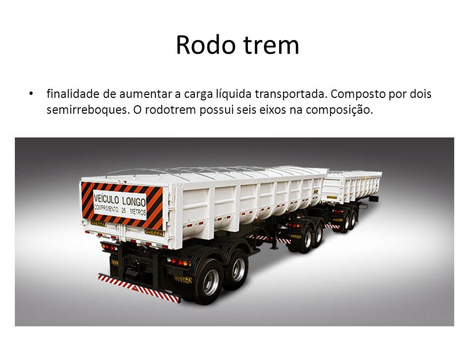 Rodo trem finalidade de aumentar a carga líquida transportada.