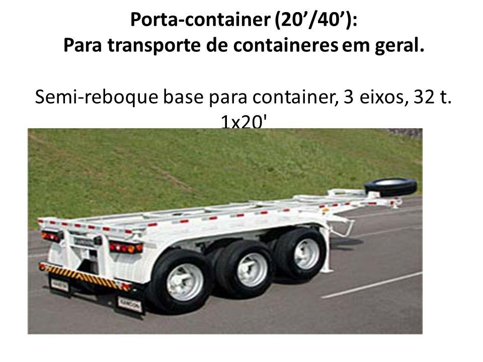 Porta-container (20'/40'): Para transporte de containeres em geral