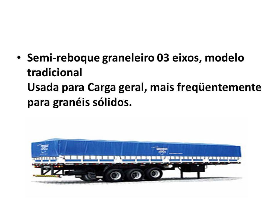 Semi-reboque graneleiro 03 eixos, modelo tradicional Usada para Carga geral, mais freqüentemente para granéis sólidos.