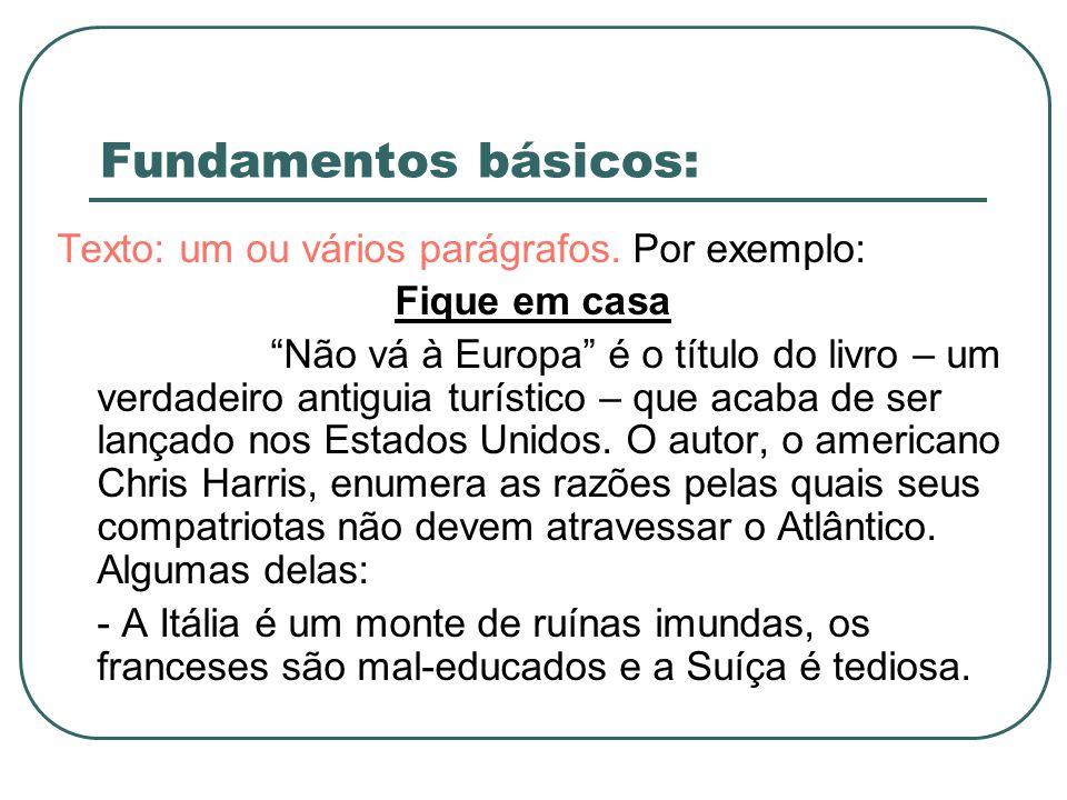 Fundamentos básicos: Texto: um ou vários parágrafos. Por exemplo: