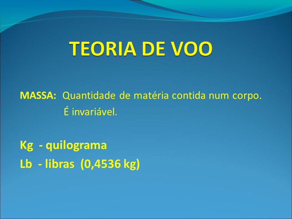 Kg - quilograma Lb - libras (0,4536 kg)