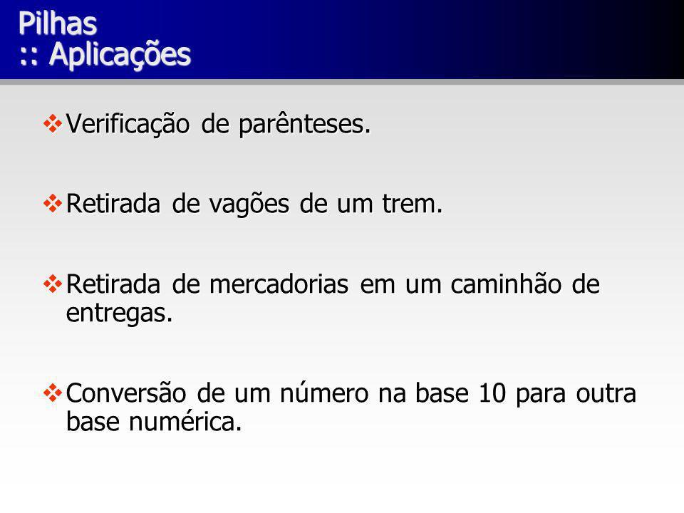 Pilhas :: Aplicações Verificação de parênteses.