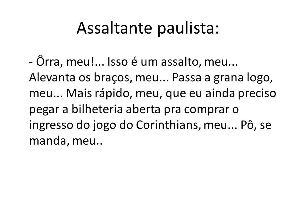Assaltante paulista: