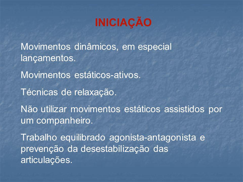 INICIAÇÃO Movimentos dinâmicos, em especial lançamentos.
