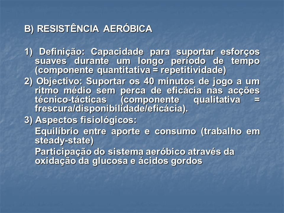 B) RESISTÊNCIA AERÓBICA