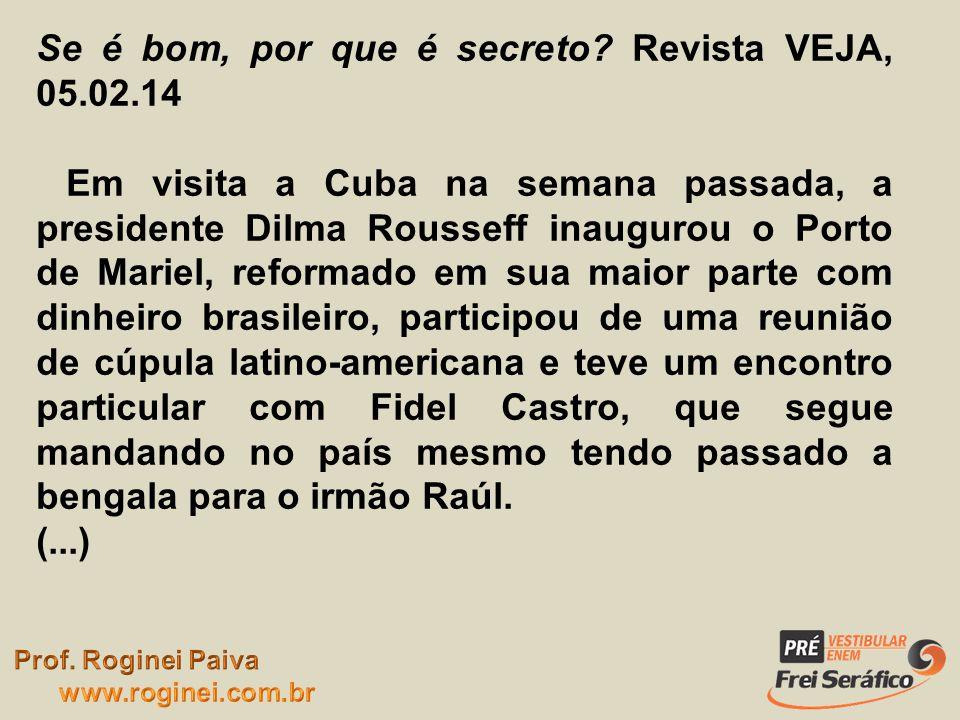 Se é bom, por que é secreto Revista VEJA, 05.02.14