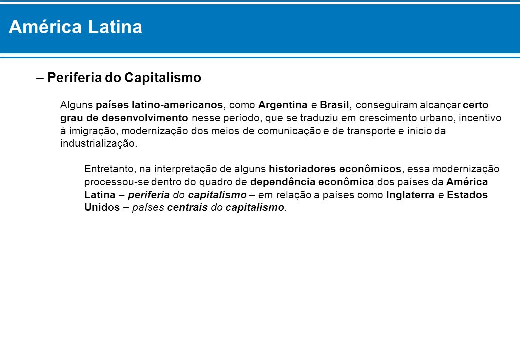 América Latina – Periferia do Capitalismo