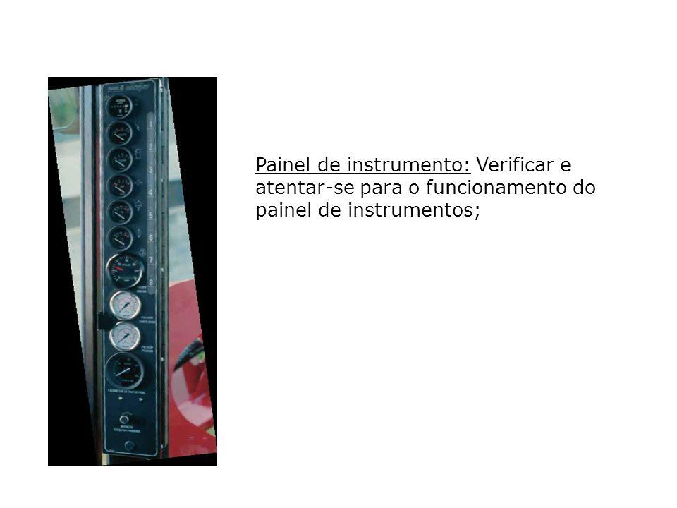Painel de instrumento: Verificar e atentar-se para o funcionamento do painel de instrumentos;