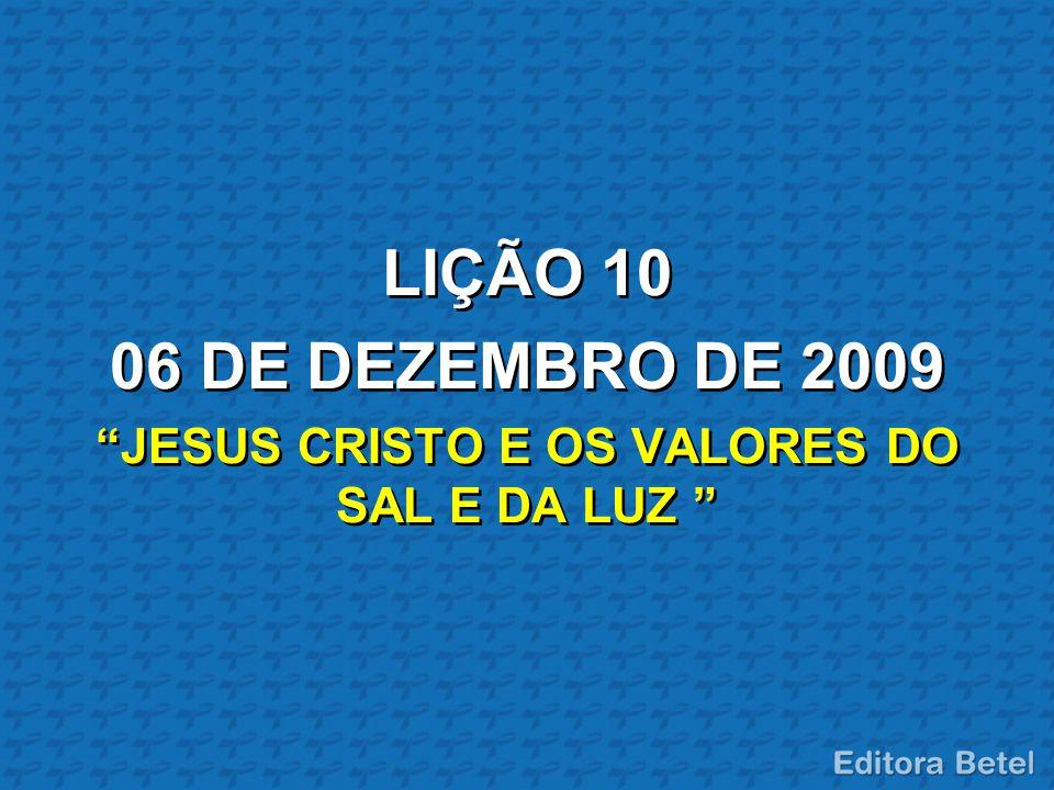 JESUS CRISTO E OS VALORES DO SAL E DA LUZ