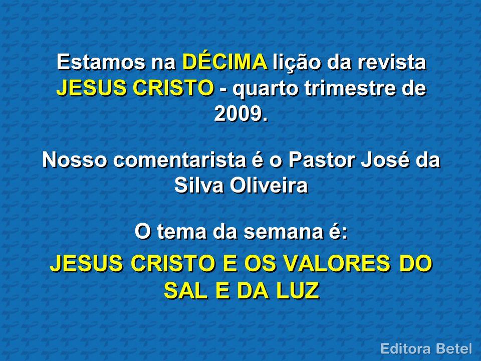 Nosso comentarista é o Pastor José da Silva Oliveira
