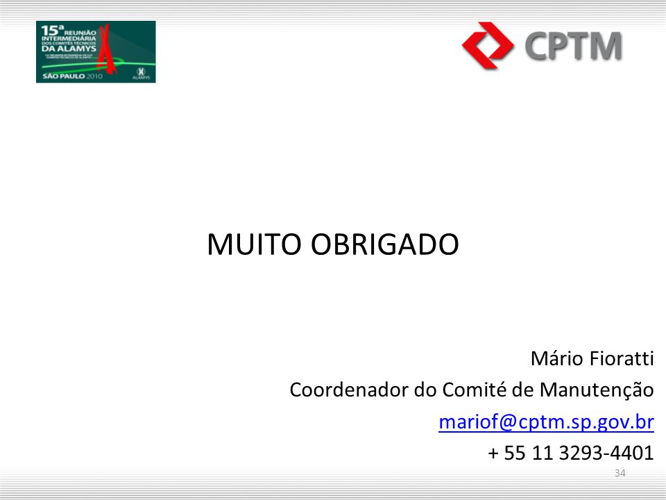 MUITO OBRIGADO Mário Fioratti Coordenador do Comité de Manutenção