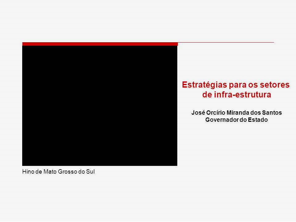 Estratégias para os setores José Orcírio Miranda dos Santos