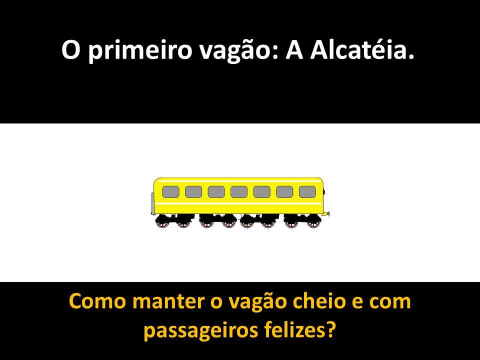 O primeiro vagão: A Alcatéia.