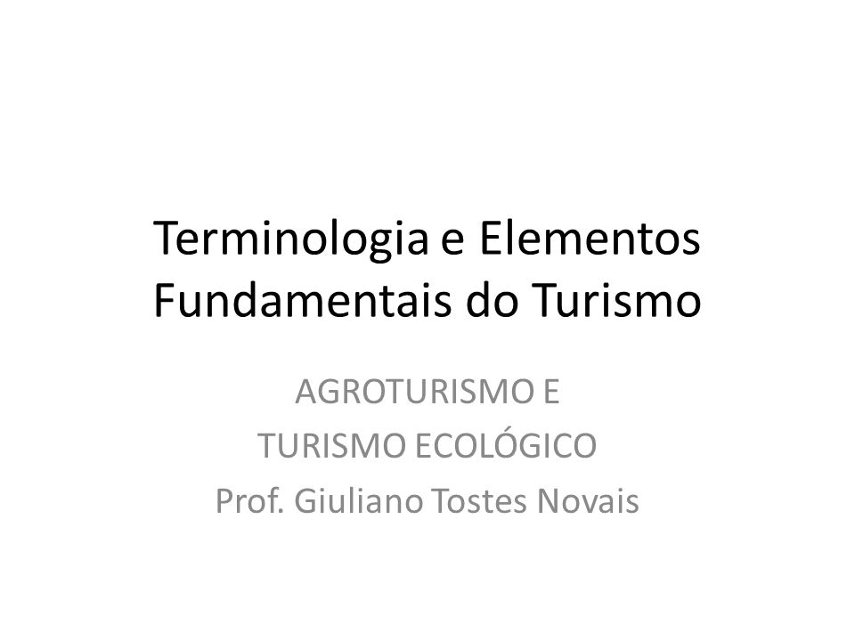 Terminologia e Elementos Fundamentais do Turismo