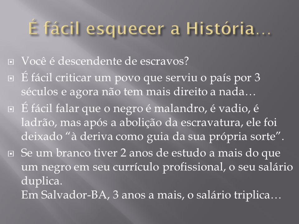 É fácil esquecer a História…
