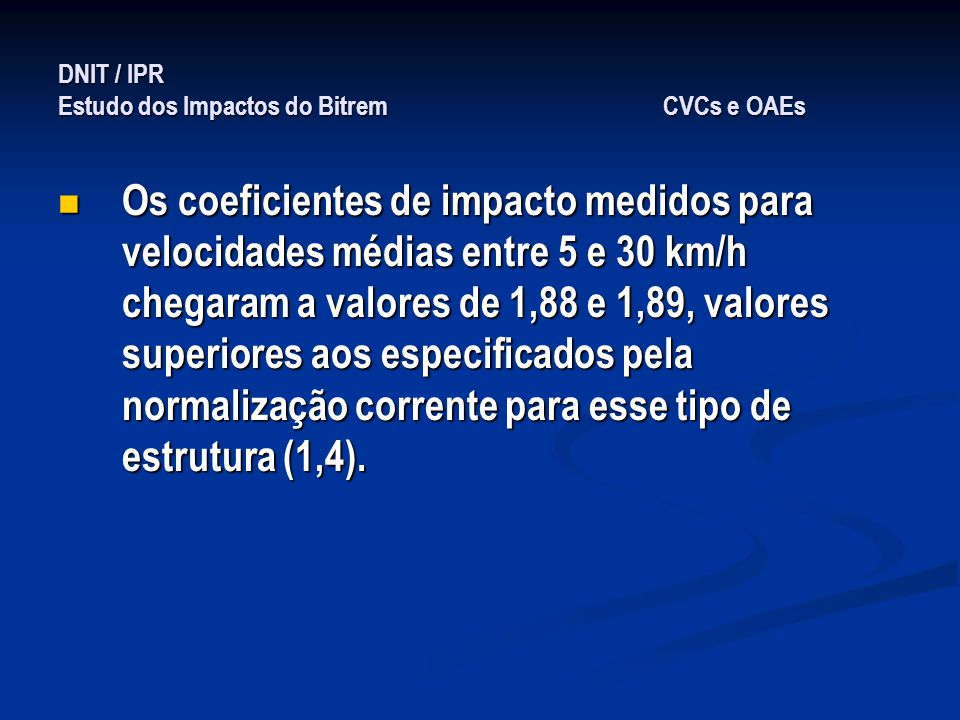 DNIT / IPR Estudo dos Impactos do Bitrem CVCs e OAEs