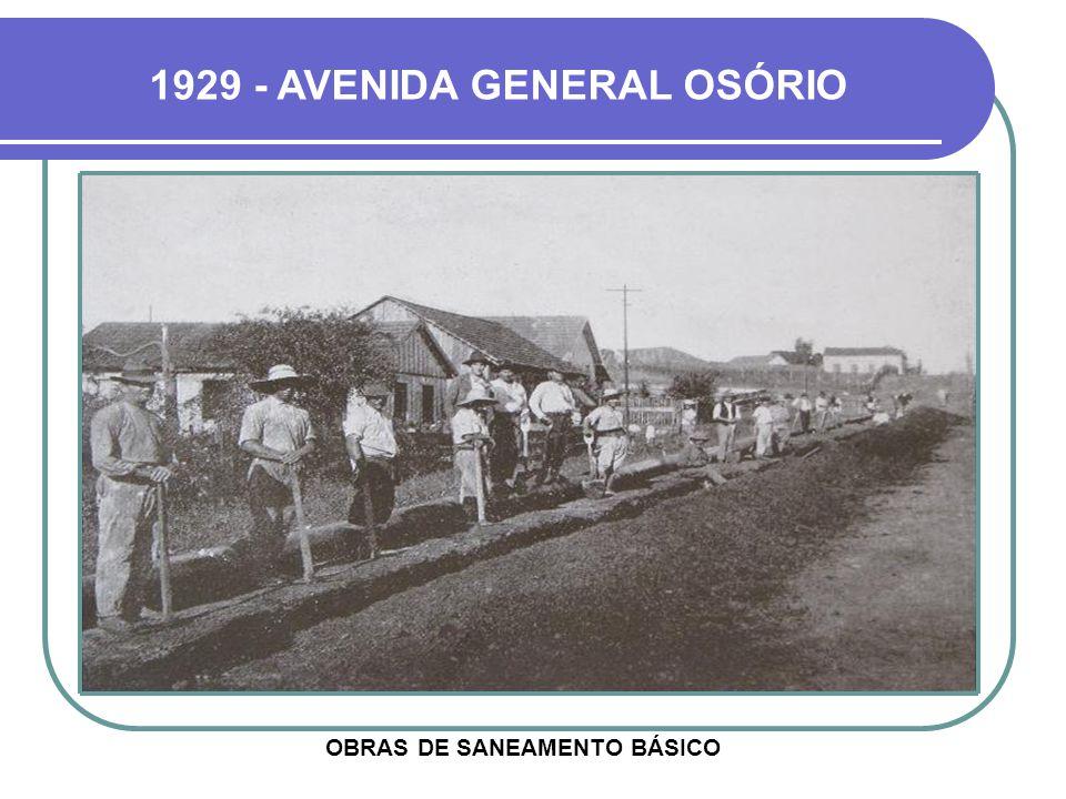 1929 - AVENIDA GENERAL OSÓRIO