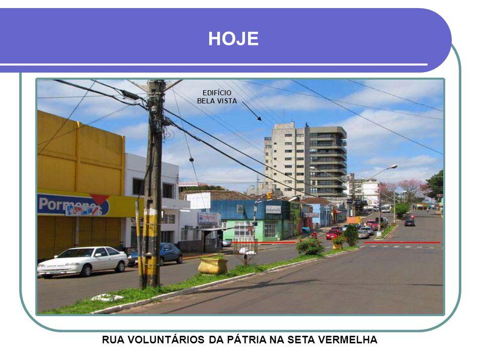 HOJE EDIFÍCIO BELA VISTA RUA VOLUNTÁRIOS DA PÁTRIA NA SETA VERMELHA