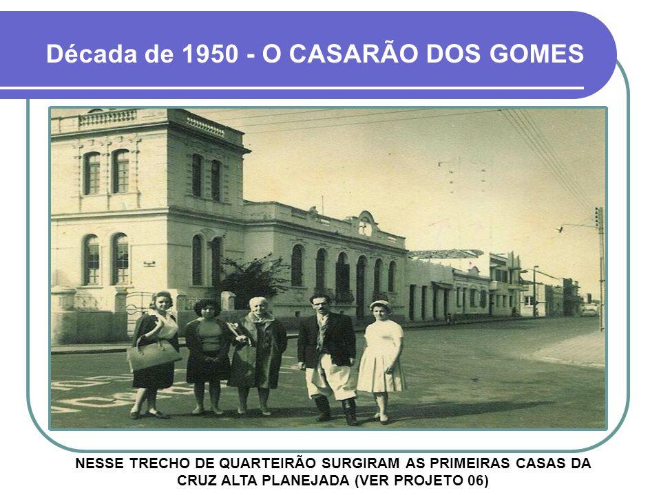 Década de 1950 - O CASARÃO DOS GOMES