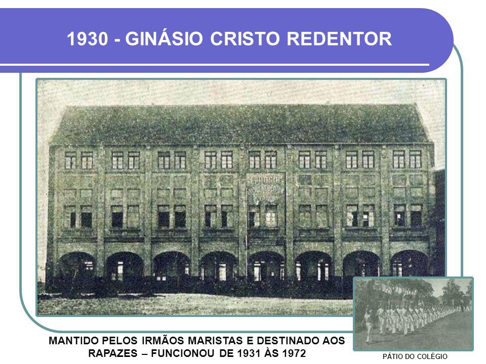 1930 - GINÁSIO CRISTO REDENTOR