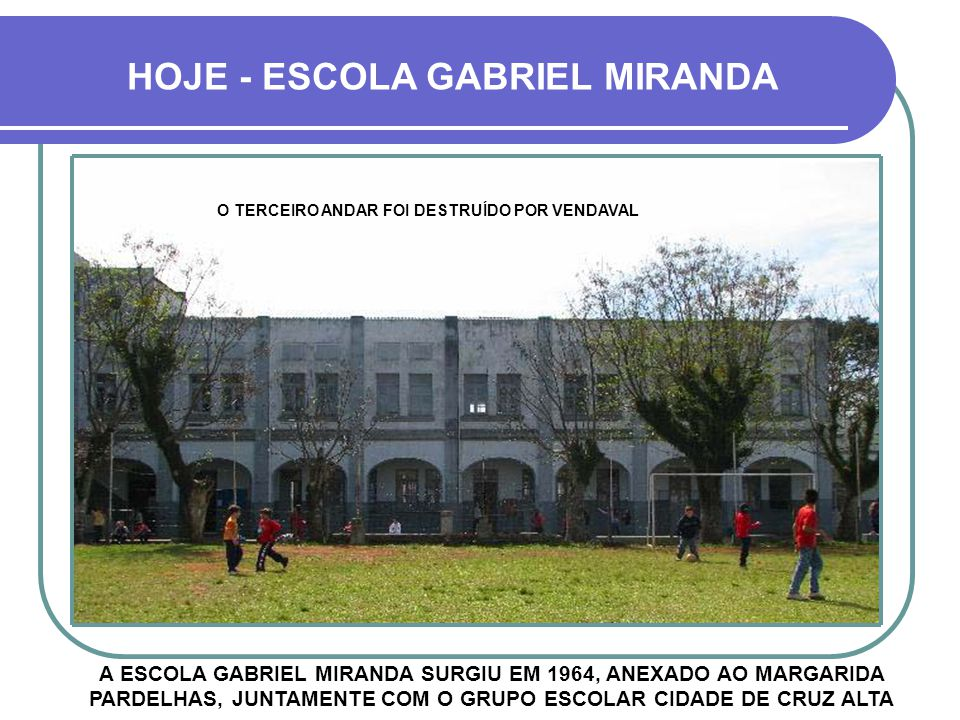 HOJE - ESCOLA GABRIEL MIRANDA