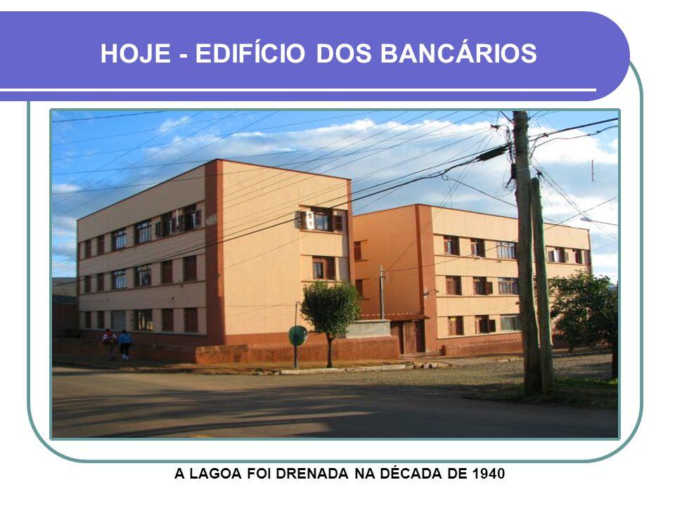 HOJE - EDIFÍCIO DOS BANCÁRIOS