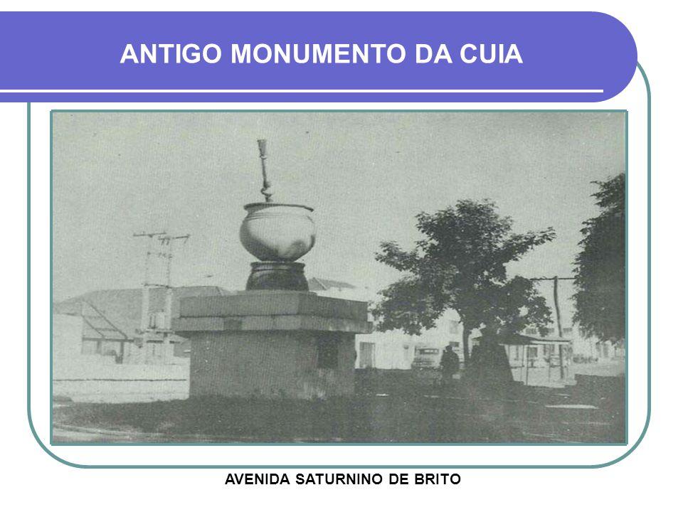 ANTIGO MONUMENTO DA CUIA