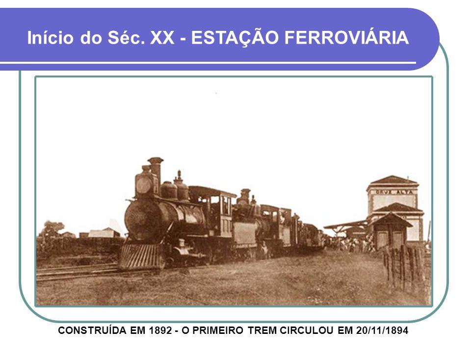CONSTRUÍDA EM 1892 - O PRIMEIRO TREM CIRCULOU EM 20/11/1894