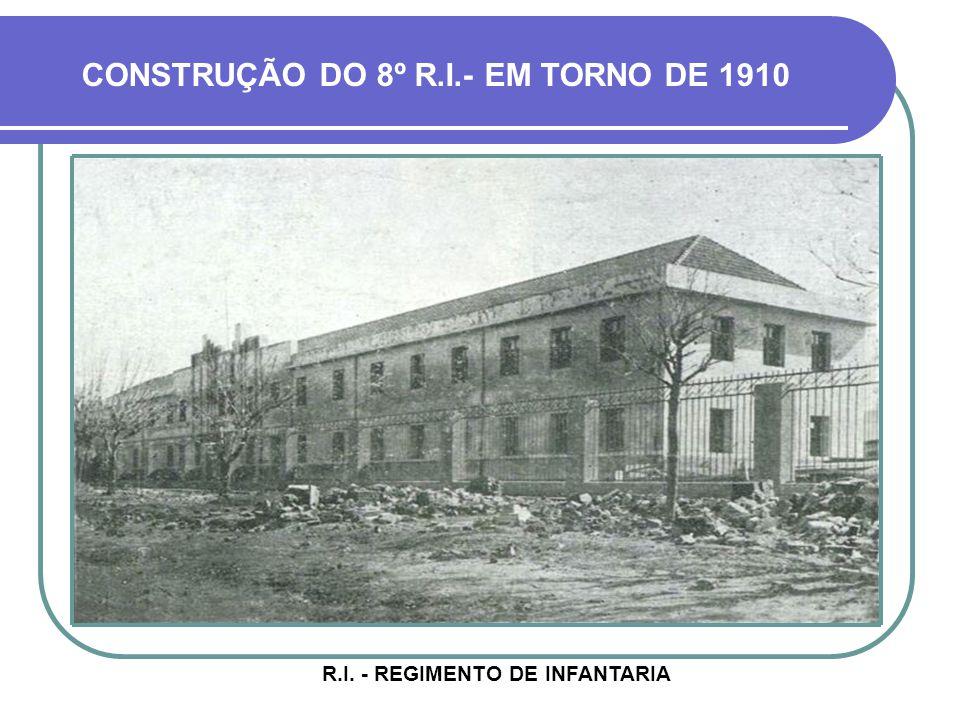 CONSTRUÇÃO DO 8º R.I.- EM TORNO DE 1910
