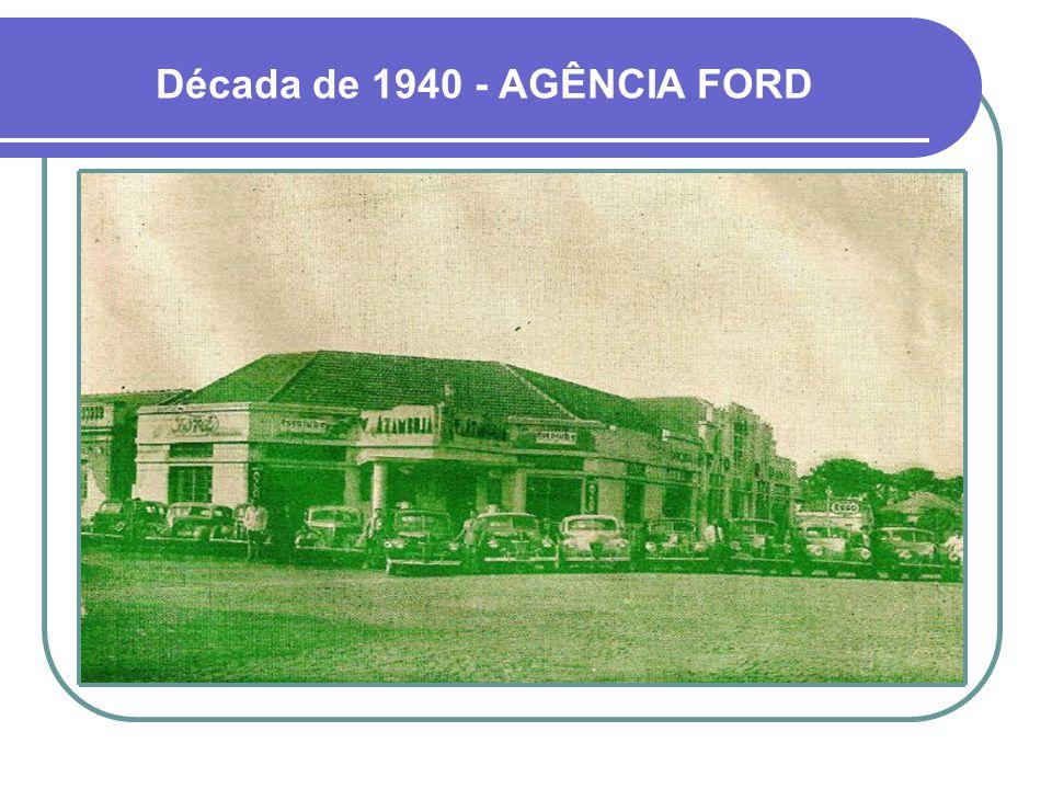 Década de 1940 - AGÊNCIA FORD