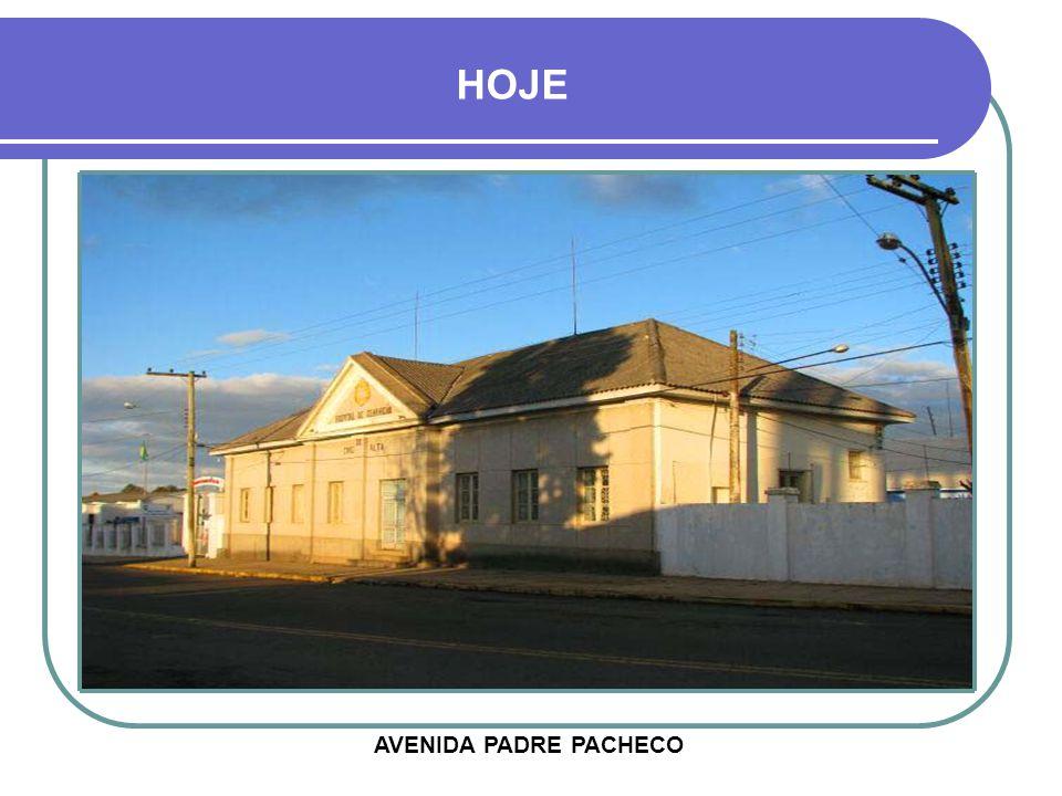 HOJE AVENIDA PADRE PACHECO