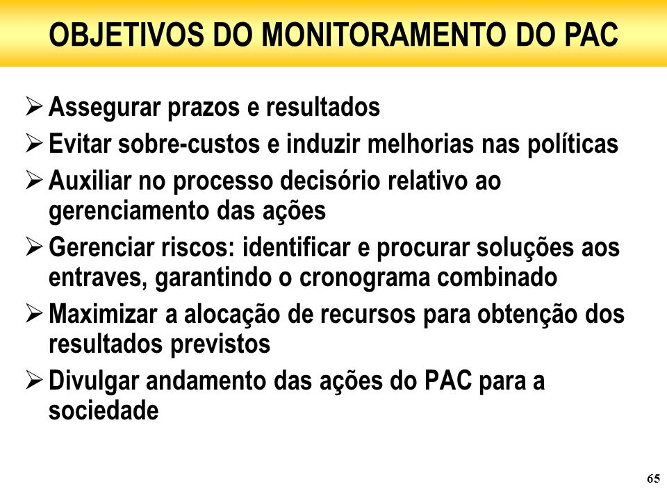 OBJETIVOS DO MONITORAMENTO DO PAC