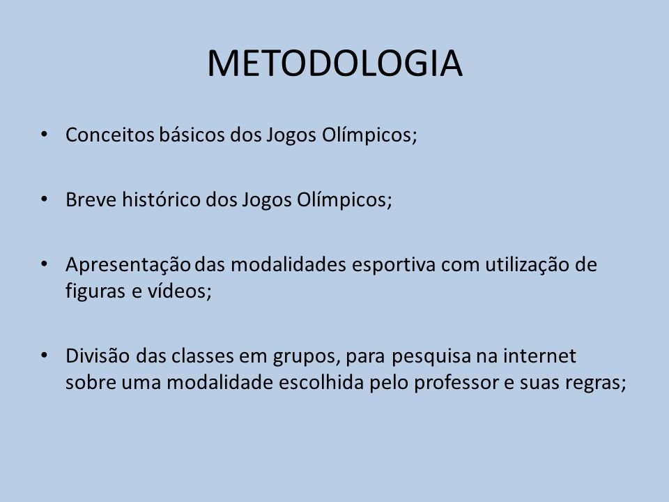 METODOLOGIA Conceitos básicos dos Jogos Olímpicos;