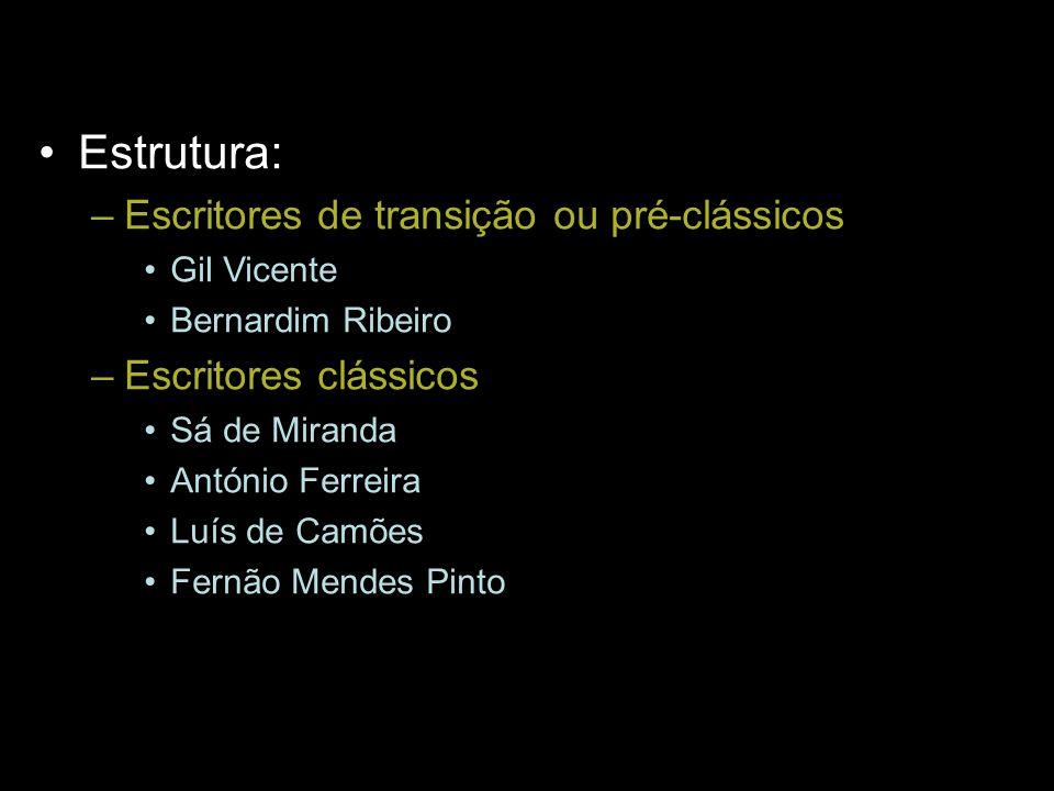 Estrutura: Escritores de transição ou pré-clássicos