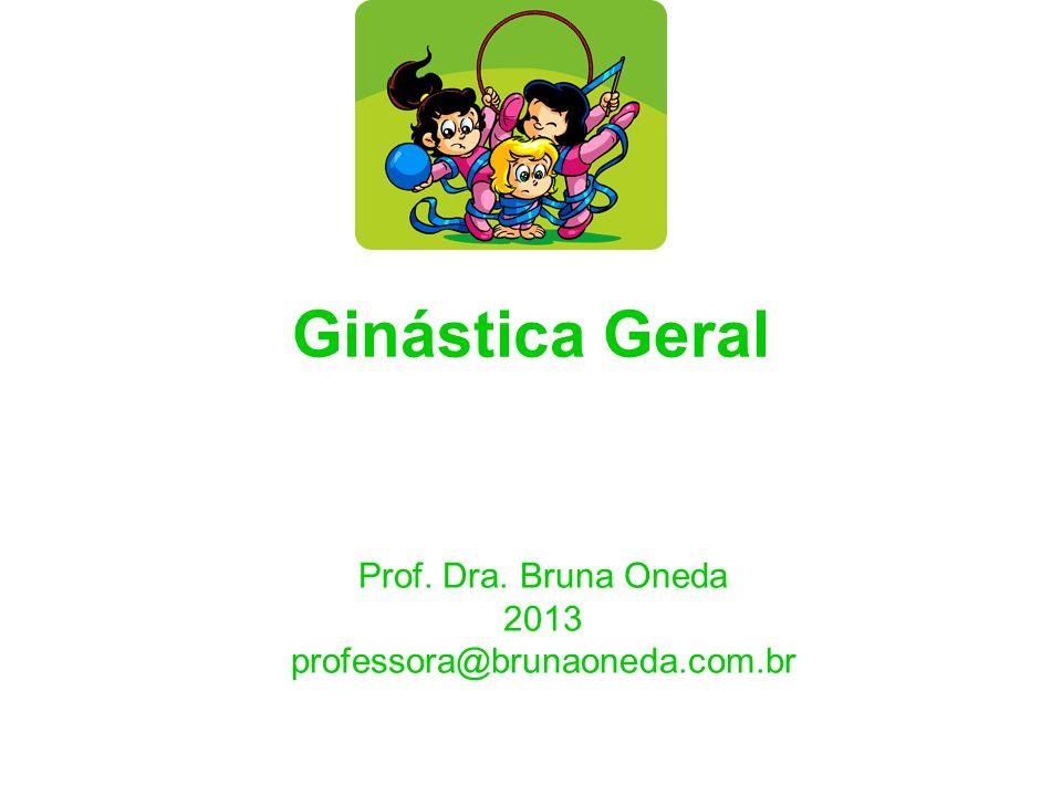 Prof. Dra. Bruna Oneda 2013 professora@brunaoneda.com.br