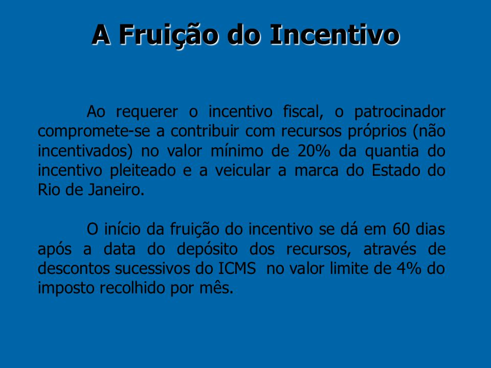 A Fruição do Incentivo